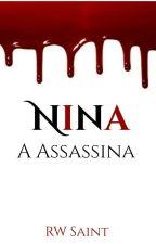 Nina - A Assassina (EM BREVE) by RWSaint