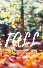 Fall (Innocent Girls Series #2:) by JheangLiit
