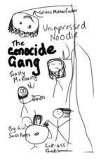 GENOCIDE GANG by HadesIsMyHomeboy