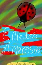 Enredos Amorosos (Felinette) by LittleBugaboo