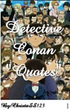Detective Conan Quotes by ChristaSS123