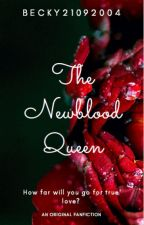 The Newblood Queen--COMPLETED by Becky21092004