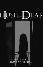 Hush Dear  by YoungBlackstars