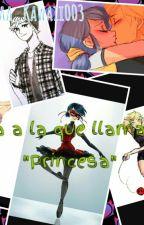 """Otra a la que llamaste """"Princesa"""" by ElenaIanis"""