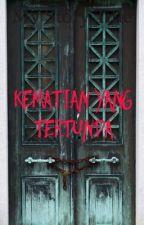 KEMATIAN YANG TERTUNDA !! by gektinn
