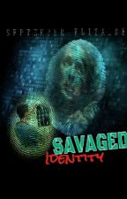 SAVAGED IDENTITY by SeptemberElizalde