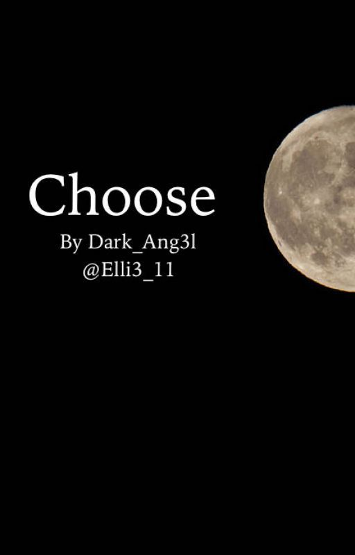 Choose by Elli3_11