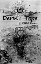 DERİN TEPE (#JustWriteIt) by EmirBilalSnmez