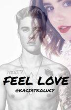 FEEL LOVE by kaciatkolucy