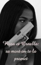 Rosa et Ornella :Sa mort on te la promet by RosaetOrnella