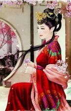 Xuyên Qua Ta Là Hoàng Hậu Thất Sủng [ NP  - Xuyên Không ] by KY_BIBG