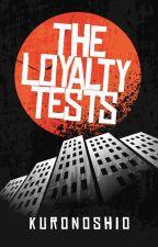 The Loyalty Tests by Kuronoshio
