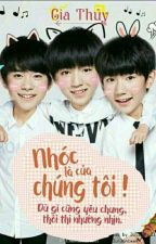 [3P TFBoys] Nhóc là của chúng tôi! by trangianguyenthuy