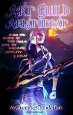Art Guild Aristocrat by MysteriousDandelion