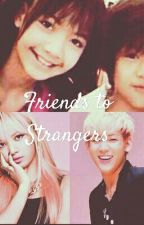Friends to Strangers 》Lisa and Bambam fanfic  by wtf_fics