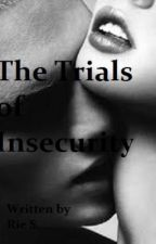 The Trials of Insecurity by Ririsa
