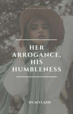 Her Arrogance ,His Humbleness  by Humylash
