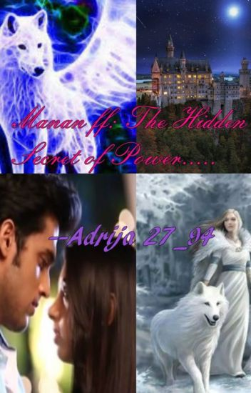 Manan ff: The Hidden Secret Of Power......