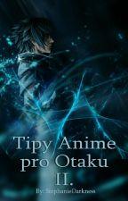 Tipy Anime pro Otaku II. by StephanieDarkness