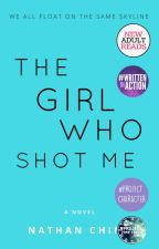The Girl Who Shot Me by TheFakeNathanChing