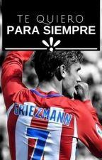 Te Quiero Para Siempre by XgriezmannX
