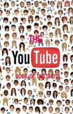 The YouTube Book of Oneshots by Silver-Fangirl