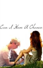 Can I Have A Chance? (Riker Lynch Fanfiction) by serenityriker