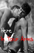 Here (In Your Arms) boyxboy by SuckkIt