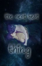 The Next Best Thing (Phan fiction) by interruptedbyfire