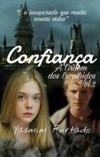 CONFIANÇA- A Ordem dos Escolhidos Vol.2  by YasmimFurtado
