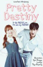 Pretty Destiny [svt Mingyu lvlz Sujeong] ✔ by sebonglijeu
