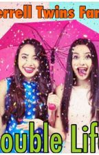Double Life | Merrell Twins Story by NicoleLMJ