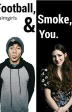 Football, Smoke, & You. | C.H by calmgirls