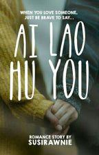 AI LAO HU YOU [ON GOING] by susirawnie
