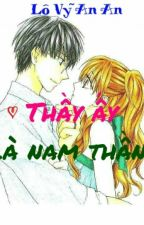 Thầy Ấy... Là Nam Thần! by antran322311