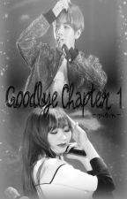 Goodbye Chapter 1 [✔] by leeryu6