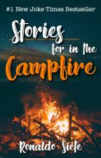 Stories for in the Campfire by Ronaldo7Siete