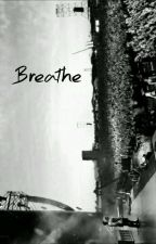 Breathe \M.S\ by DoYouLikeMemes