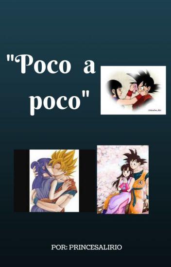 """""""Poco a Poco"""""""