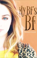 MY BF's BF (Book 1- completed /for revision Book 2 - onhold) by Annehyeong