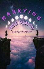 Marrying Miss Demon || ✔ by YoungFantasizer