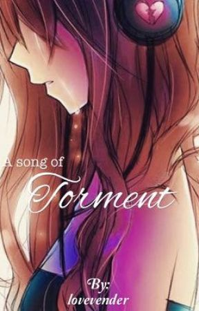 A Song of Torment (SLOW UPDATE) by lovevender