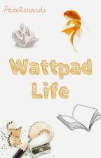 Wattpad Life by PtiteRenarde