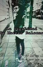 La Legalidad De Matteo Balsano. (#Lutteo) by Ruggerofavs