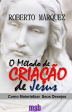 O Método de CRIAÇÃO de Jesus by mysmartbook