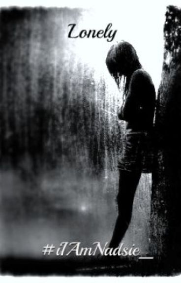 Lonely by xPImCraziiYhhhhxD