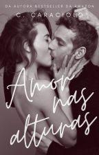 Amor nas Alturas | Completo by ClaraTaveira