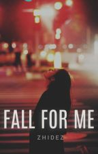 Fall for Me by zhidez
