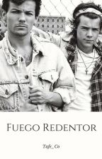 FUEGO REDENTOR|Larry Stylinson|Adaptada by tafe_co