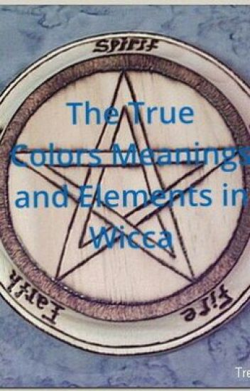 The True Colors Meanings and Elements in Wicca